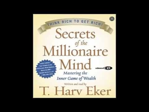 How to Become Rich and Wealthy Secrets of the Millionaire Mind by T Harv Eker - YouTube