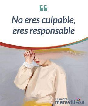 No eres culpable, eres responsable No eres #culpable, lo que ocurre es que tienes la #costumbre de hablarte mal, de establecer un diálogo interno #negativo contigo mismo. #Emociones