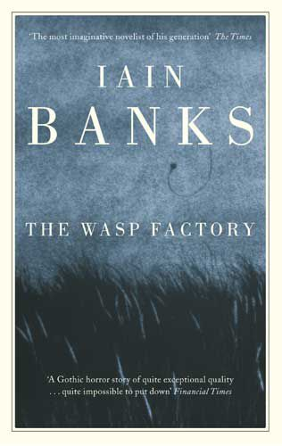 Image from http://www.iain-banks.net/lib/TheWaspFactory.jpg.