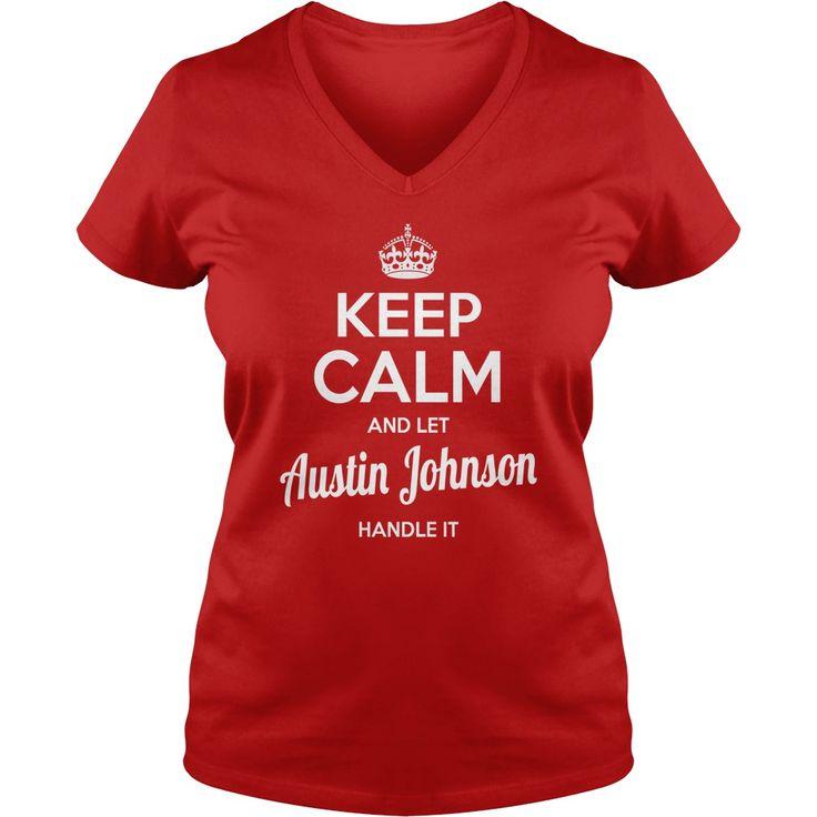 Austin Johnson Shirts Keep Calm And Let Handle It Tshirts