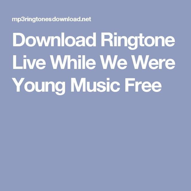 Download Ringtone Live While We Were Young Music Free