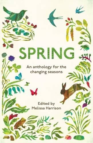 Spring: An Anthology for the Changing Seasons by Melissa ... https://www.amazon.co.uk/dp/1783962232/ref=cm_sw_r_pi_dp_x_0cDOybVSQ7CWR