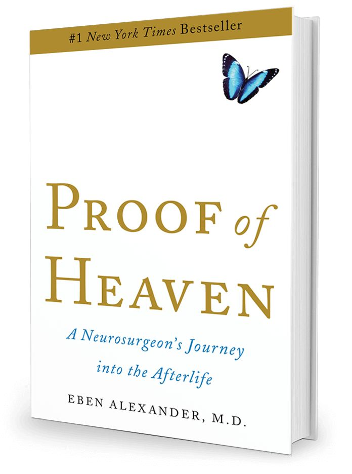 Proof of Heaven: A Neurosurgeon's Journey into the Afterlife by Eben Alexander, M.D.