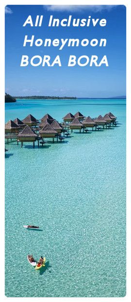 BORA BORA - ALL INCLUSIVE HONEYMOON PACKAGE - LUXURY RESORTS with easyTahiti.com