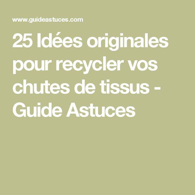 25 Idées originales pour recycler vos chutes de tissus - Guide Astuces