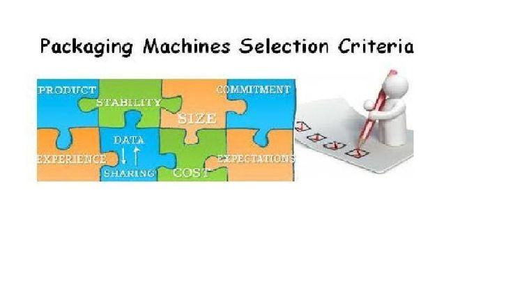 Packaging Machines Selection Criteria