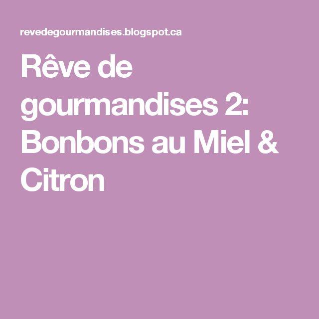 Rêve de gourmandises 2: Bonbons au Miel & Citron