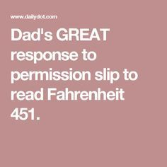 Dad's GREAT response to permission slip to read Fahrenheit 451.