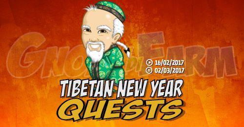 Tibetan New Year Quests tempo stimato per la lettura di questo articolo 3 minuti  Inizio previsto per il 16/02/2017 alle ore 13:30 circa Scadenza il 02/03/2017 alle ore 19:00 circa  Ciao! Benvenuto! E il nuovo anno tibetano! Vuoi far parte dei festeggiamenti?  Mancano 29 giorni 21 ore 51 minuti 29 secondi alla scadenza della quest!      Quest #1  Fatti mandare dai tuoi vicini 7 Losar Horn; con gli sconti SmartQuest dovrebbero servirne un massimo di 1 (clicca sul tasto Ask Friends per…