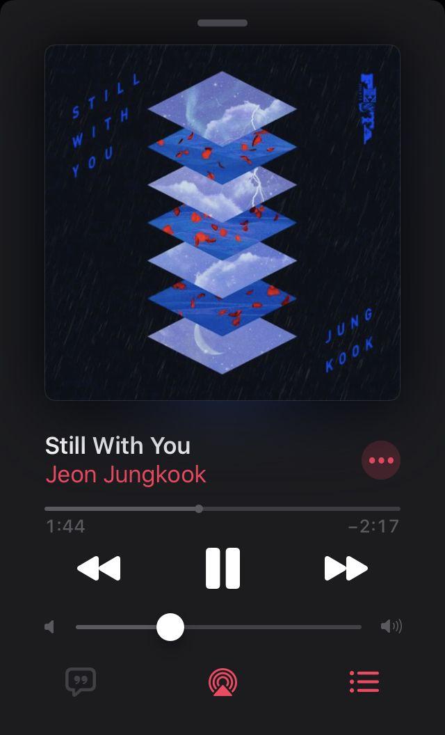 Still With You in 2020   Jungkook songs, Bts song lyrics, Bts playlist