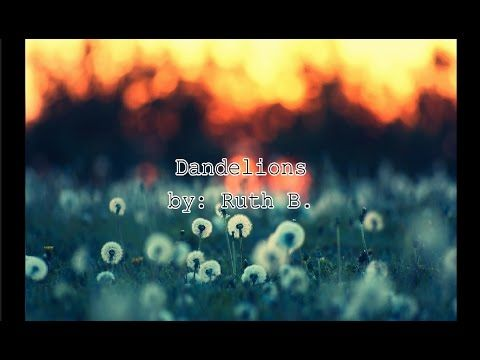 Ruth B.: Dandelions (Lyrics) - YouTube
