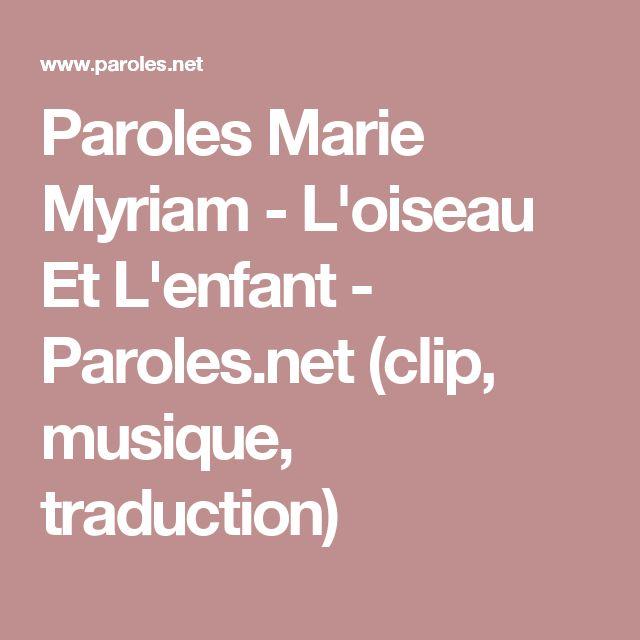 Paroles Marie Myriam - L'oiseau Et L'enfant - Paroles.net (clip, musique, traduction)