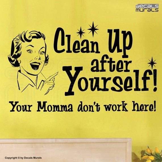 Wall decals CLEAN UP after YOURSELF Vinyl quotes by decalsmurals, $24.99