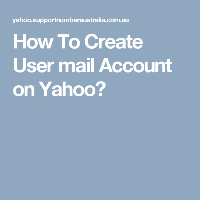How To Create User mail Account on Yahoo?