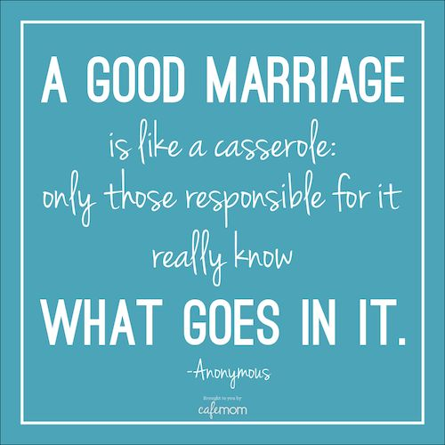 Funny Marriage Quotes A Good Marriage Is Like A Casserole Only