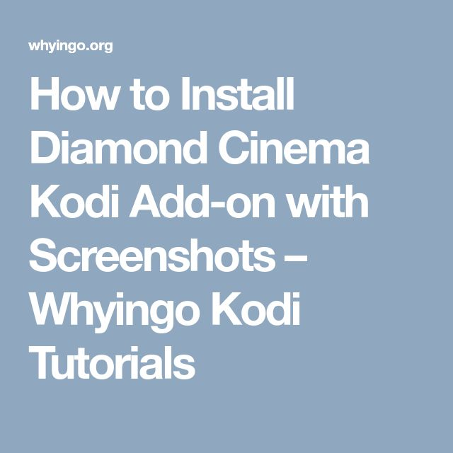 How to Install Diamond Cinema Kodi Add-on with Screenshots – Whyingo Kodi Tutorials