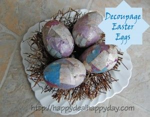 Easter Egg Decorating Idea:  Decoupage Easter Eggs! from Happy Deal - Happy Day!