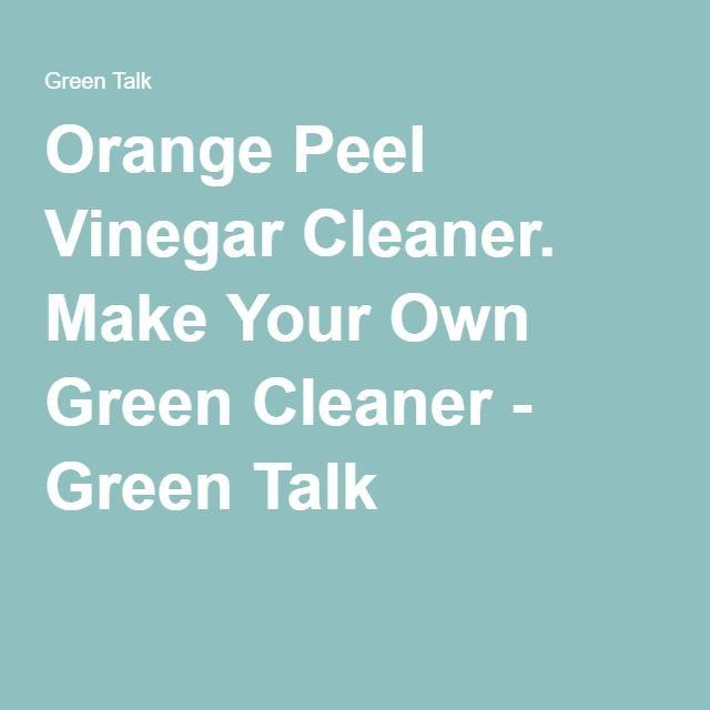 25 Best Ideas About Orange Peel Vinegar On Pinterest
