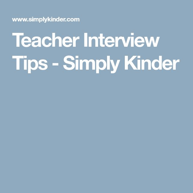 Teacher Interview Tips - Simply Kinder