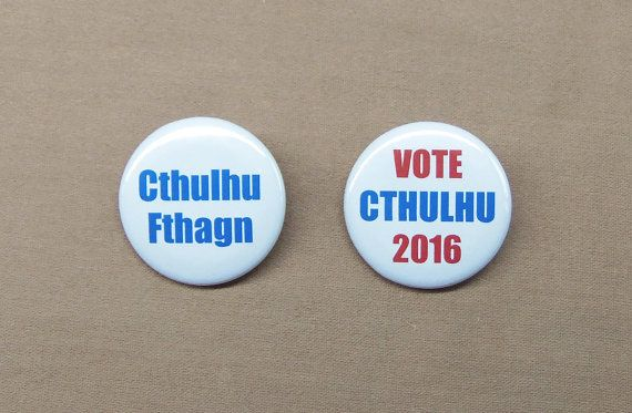 HP Lovecraft Cthulhu Mythos Button Set Cthulhu Fthagn & Vote Cthulhu 2016…