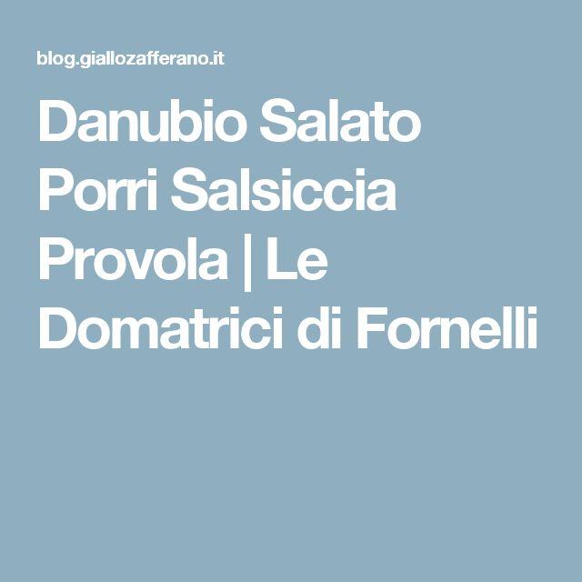 Danubio Salato Porri Salsiccia Provola | Le Domatrici di Fornelli