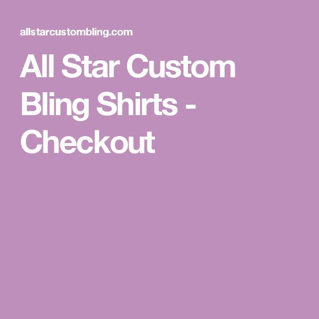 All Star Custom Bling Shirts - Checkout