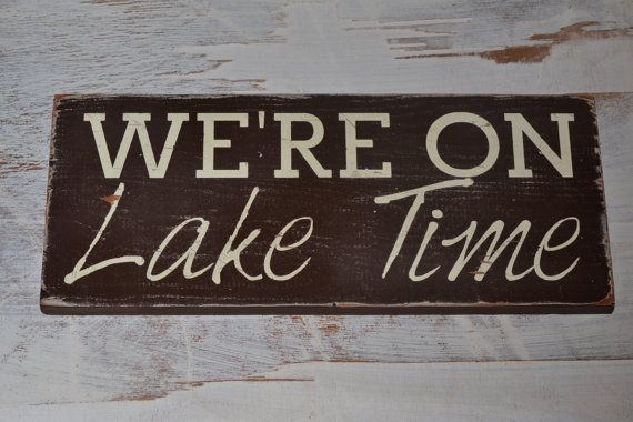 on lake time wood signs lake quotes hand by DesignsOnSigns3, $20.00
