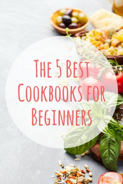 The 5 Best Cookbooks for Beginners