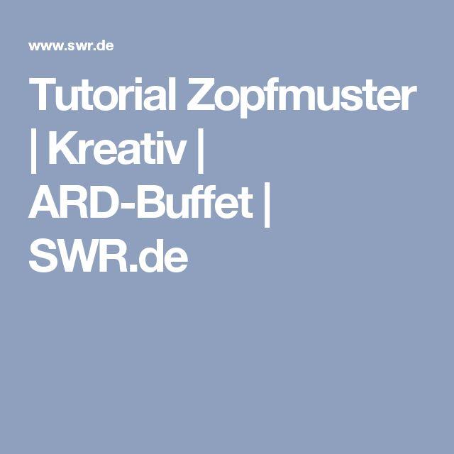 Tutorial Zopfmuster | Kreativ | ARD-Buffet | SWR.de