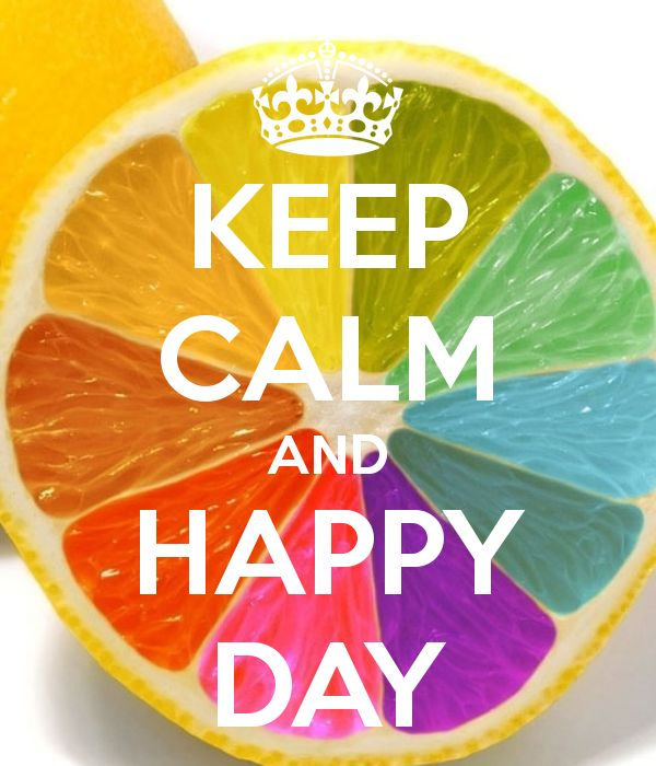 KEEP CALM AND HAPPY DAY