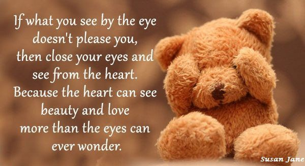 If You Want To Know Where Your Heart Is Look Where Your: If What You See By The Eye Doesn't Please You, Then Close