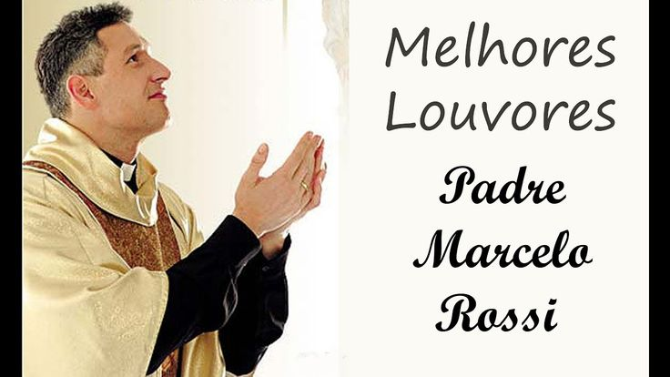 MÚSICA GOSPEL - MAIORES SUCESSOS DO PADRE MARCELO ROSSI - YouTube