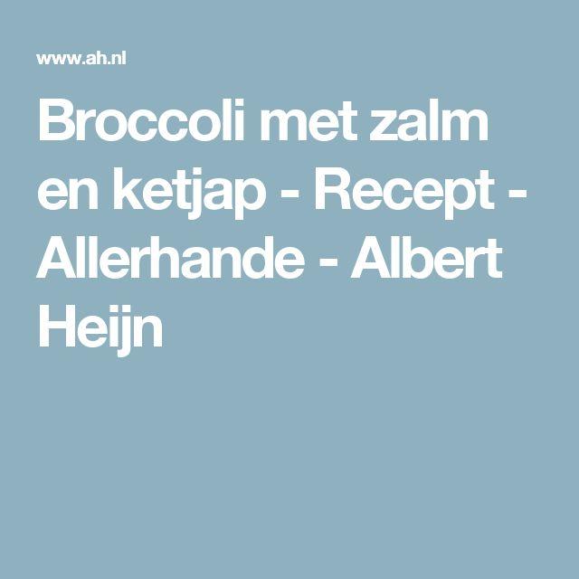 Broccoli met zalm en ketjap - Recept - Allerhande - Albert Heijn