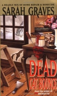 The Dead Cat Bounce (Home Repair is Homicide Mystery #1)  I love this series on audiobook!