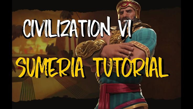 Civ VI - Closer look at Sumeria #CivilizationBeyondEarth #gaming #Civilization #games #world #steam #SidMeier #RTS