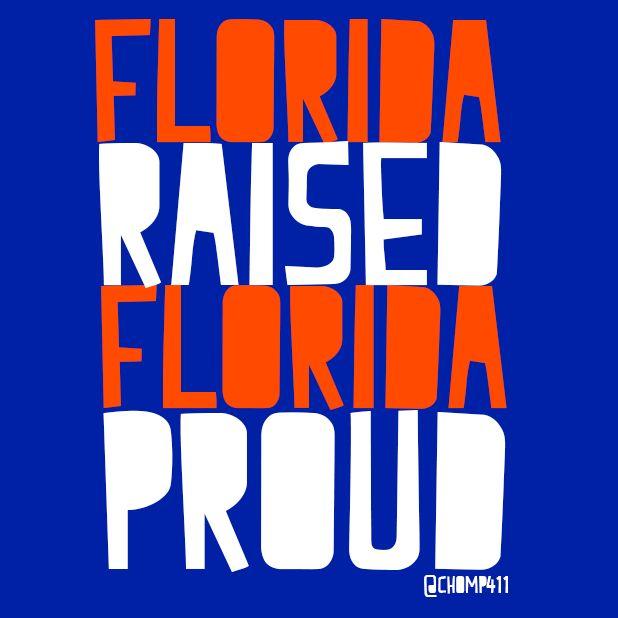 Florida Raised, Florida Proud! #Florida #Gators #Chomp