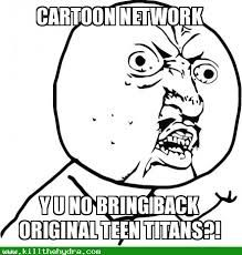 YES, WHY CANT CATOON NETWORK HERE IS? ITS SO DISAPPOINTING.