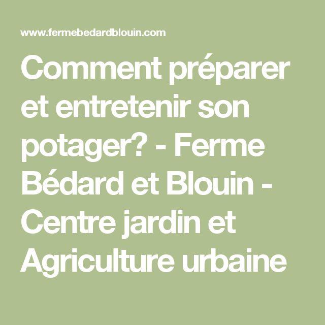 Comment préparer et entretenir son potager? - Ferme Bédard et Blouin - Centre jardin et Agriculture urbaine
