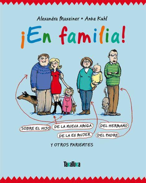 ¡En familia! escrito por Alexandra Maxeiner, ilustrado por Anke Kuhl y editado por Takatuka