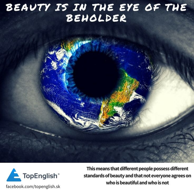 beauty is in the eye of beholder - english idiom