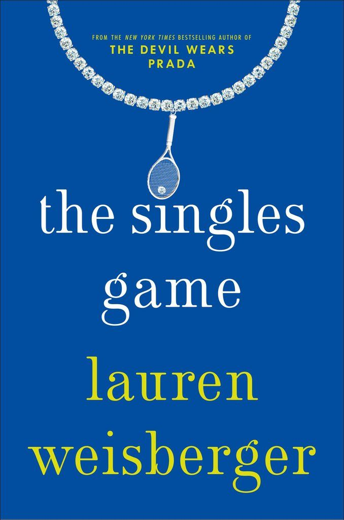 The Singles Game by Lauren Weisberger, July 12