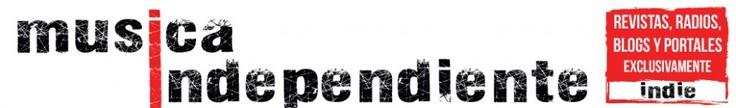 Musica nueva, pop, rock, indie, canciones nuevas y videos  http://musicaindependiente.es/  Revista de musica online donde escuchar musica nueva, canciones, videos y descubir novedades musicales, indie, rock, pop, grupos y bandas emergentes.