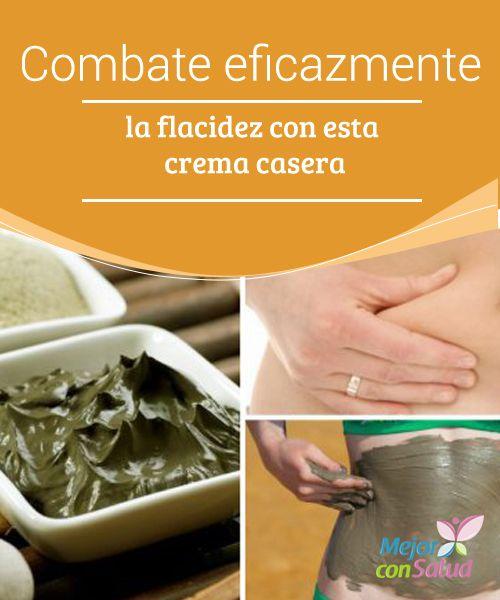 Combate eficazmente la flacidez con esta crema casera   Descubre cómo preparar una crema casera con ingredientes naturales para combatir la flacidez de la piel. ¡No dejes de probarla!