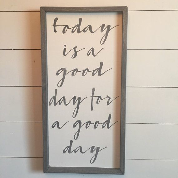 today is a good day for a good day 1'x2' by TheWordsmithStudio