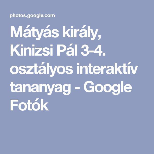Mátyás király, Kinizsi Pál  3-4. osztályos interaktív tananyag - Google Fotók
