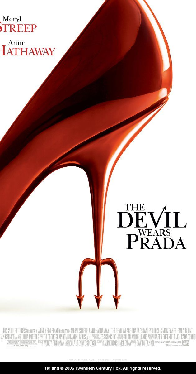 The Devil Wears Prada (2006). Love. This. Movie. Meryl Streep is my favorite and the fashion is unbelievable.