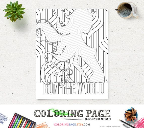 Girl Run the World Coloring Page Printable Lyric Instant Download Digital Art Printable Art Adult Coloring Pages Anti Stress Coloring Prints  Anti