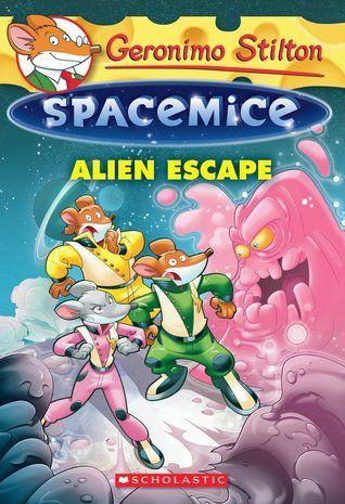 Alien Escape (Geronimo Stilton Spacemice #1) by Geronimo Stilton (Juvenile Fiction) 04/29/2014