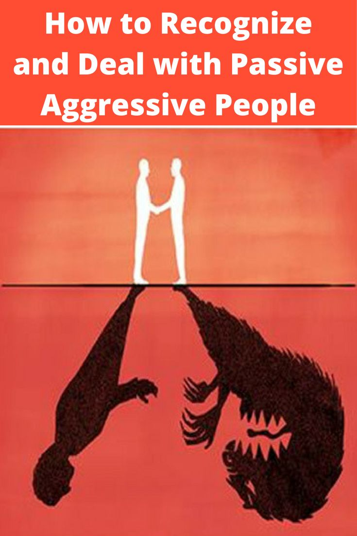 Passive Aggressive Personality: How to Recognize and Deal with Passive Aggressive People