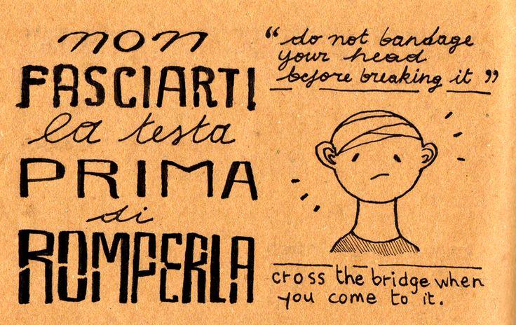 Learning Italian Language ~  Non fasciarti la testa prima di romperla